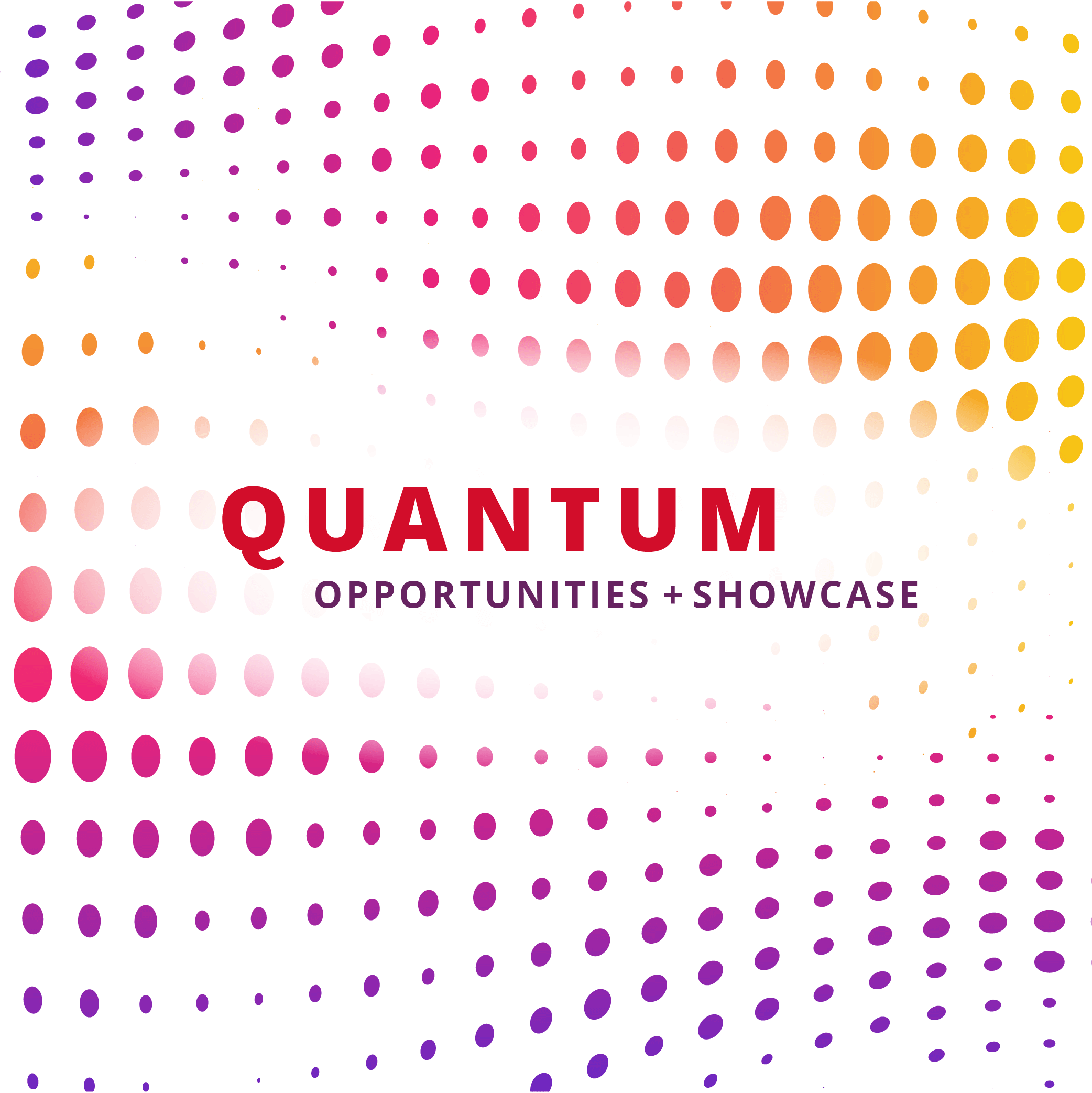 Quantum Opportunities & Showcase